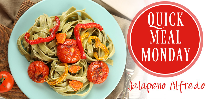Quick Meal Monday Jalapeno Fettuccine Alfredo